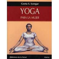 Yoga para La Mujer. Geeta S. Iyengar - Kairós